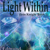 The Light Within (Irin Knight 1) – a novel