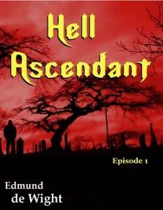 Hell Ascendant Episode 1 - Hell on Earth